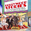 Hollywood Stories: Short, Entertaining Anecdotes About the Stars and Legends of the Movies Audiobook by Stephen Schochet Narrated by Chaz Allen