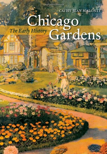 Chicago Gardens: The Early History (Center for American...