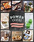 Power Snacks: 50 Super Healthy Snacks...