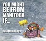 You Might Be From Manitoba If...