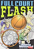 img - for Full Court Flash (Sports Illustrated Kids Graphic Novels) book / textbook / text book