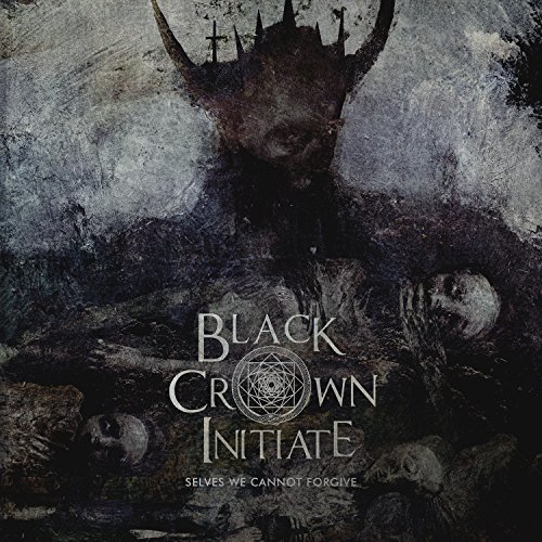 Selves We Cannot Forgive by Black Crown Initiate