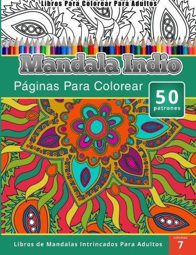Libros Para Colorear Para Adultos: Mandala Indio (Paginas Para Colorear-Libros De Mandalas Intrincados Para Adultos)  [Publishing, Chiquita] (Tapa Blanda)