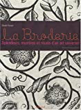 La Broderie : Splendeurs, mystres et rituels d'un art universel