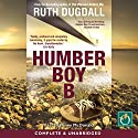 Humber Boy B Audiobook by Ruth Dugdall Narrated by Penny McDonald
