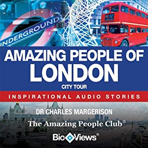 Amazing People of London: Inspirational Stories | [Charles Margerison, Frances Corcoran (general editor), Lisa Moffatt (editor), James Rix (editor)]