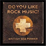 British Sea Power Do You Like Rock Music? [Japanese Import]