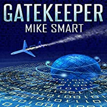 Gatekeeper (       UNABRIDGED) by Mike Smart Narrated by Colin Fluxman
