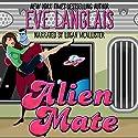 Alien Mate Hörbuch von Eve Langlais Gesprochen von: Logan McAllister