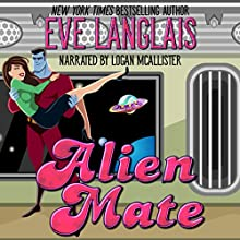 Alien Mate Audiobook by Eve Langlais Narrated by Logan McAllister
