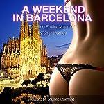 A Weekend in Barcelona    Sheherezade