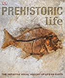 img - for Prehistoric Life: The Definitive Visual History of Life on Earth book / textbook / text book