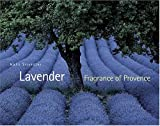 Lavender: Fragrance of Provence (0810956047) by Silvester, Hans