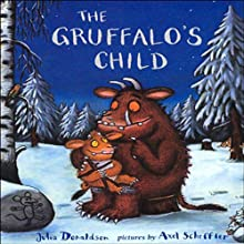 Gruffalo's Child (       UNABRIDGED) by Julia Donaldson Narrated by Hal Hollings