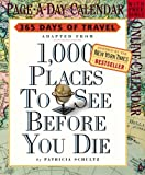 1,000 Places to See Before You Die Calendar 2006 (0761136975) by Schultz, Patricia