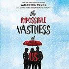 The Impossible Vastness of Us Hörbuch von Samantha Young Gesprochen von: Brittany Pressley
