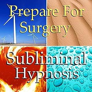 Prepare for Surgery Subliminal Affirmations Speech