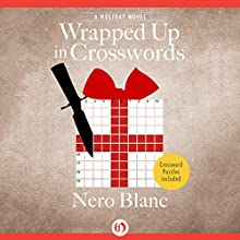 Wrapped up in Crosswords (       UNABRIDGED) by Nero Blanc Narrated by Noah Michael Levine