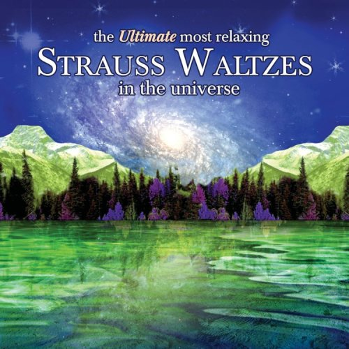 Ultimate Most Relaxing Strauss Waltzes in