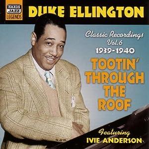 Duke Ellington Vol.6: Tootin' Through the Roof/Classic Recordings 1939-1940
