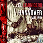 El Carnicero de Hannover [The Butcher of Hannover] | Ralph Barby