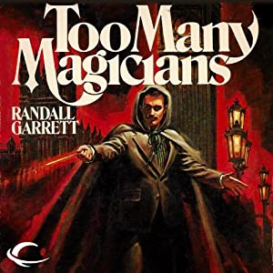 Too Many Magicians: Lord Darcy, Book 2 | [Randall Garrett]