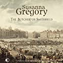 The Butcher of Smithfield (       UNABRIDGED) by Susanna Gregory Narrated by Gordon Griffin