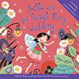 Bella and the Royal Fairy Wedding (0762427574) by Nilsen, Anna