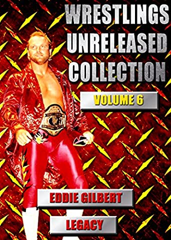 Wrestlings Unreleased Collection Vol 6 Eddie Gilbert