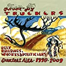 Ugly Buildings, Whores And Politicians - Greatest Hits 1998 - 2009 [+digital booklet]