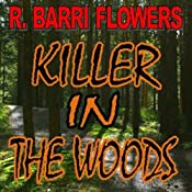 Killer in the Woods: A Psychological Thriller | [R. Barri Flowers]