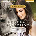Perfect Harmony: Fairmont Riding Academy , Book 3 Audiobook by Michele Scott Narrated by Amy McFadden