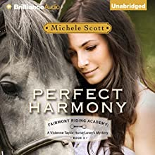 Perfect Harmony: Fairmont Riding Academy , Book 3 (       UNABRIDGED) by Michele Scott Narrated by Amy McFadden