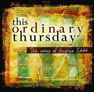 This Ordinary Thursday - The Songs of Georgia Stitt