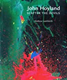 John Hoyland: Scatter the Devils