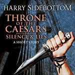 Silence & Lies: A Throne of the Caesars Story | Harry Sidebottom