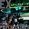 Ex-Communication Audiobook by Peter Clines Narrated by Jay Snyder, Khristine Hvam, Mark Boyett