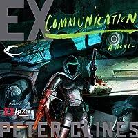 Ex-Communication (       UNABRIDGED) by Peter Clines Narrated by Jay Snyder, Khristine Hvam, Mark Boyett