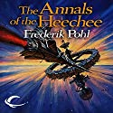 The Annals of the Heechee Audiobook by Frederik Pohl Narrated by Oliver Wyman
