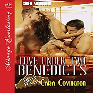 #3-Love Under Two Benedicts, #4-Love Under Two Wildcatters, #5-Love Under Two Honchos, #6-Love Under Two Flyboys, #13-Love Under Two Masters - Cara Covington