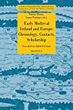 img - for Early Medieval Ireland and Europe: Chronology, Contacts, Scholarship: Festschrift for D ibh  O Cr in n (Studia Traditionis Theologiae) book / textbook / text book