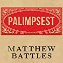 Palimpsest: A History of the Written Word Audiobook by Matthew Battles Narrated by Matthew Battles