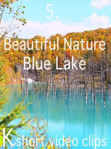 Clip: 5.Beautiful Nature--Blue Lake
