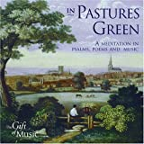 In Pastures Green: A Meditation in Psalms, Poems and Music