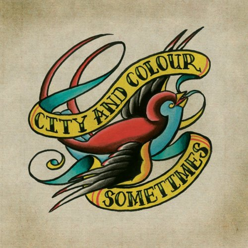 City And Colour – Sometimes (2005) [FLAC]