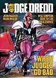 img - for Judge Dredd: When Judges Go Bad (Judge Dredd (2000 AD)) book / textbook / text book