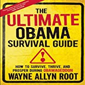 The Ultimate Obama Survival Guide: How to Survive, Thrive, and Prosper During Obamageddon Audiobook
