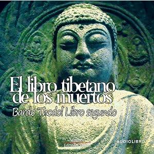 El libro tibetanos de los muertos, libro segundo [The Tibetan Book of the Dead: Book Two] Audiobook