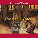 The Sable Quean Audiobook by Brian Jacques Narrated by Full Cast, Brian Jacques