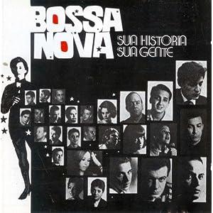 Bossa Nova, Sua Historia, Sua Gente